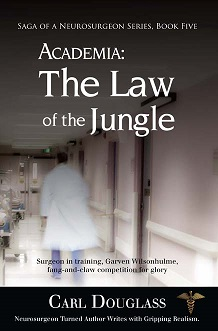 Saga of a Neurosurgeon: Academia: The Law of the Jungle