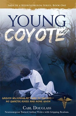 Saga of a Neurosurgeon: The Young Coyote